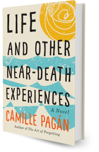 Life And Other Near-Death Experiences a novel by Camille Pagán
